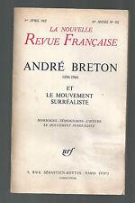 LA NOUVELLE REVUE FRANÇAISE N°172 AVRIL 1967  ANDRÉ BRETON 1896-1966