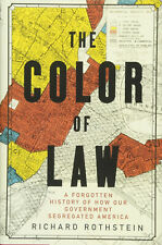 The Color of Law: A Forgotten History of How Our Government Segregated America b