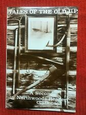Tales of the Old U.P. a 2nd Northwoods Reader by Cully Gage 1981