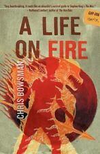 A Life on Fire by Chris Bowsman (2011, Paperback)