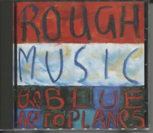 The Blue Aeroplanes – Rough Music CD