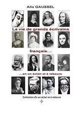 La vie de grands écrivains français... en un éclair et à rebours (Collection En