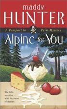 Alpine for You : A Passport to Peril Mystery by Maddy Hunter (2003, Paperback)