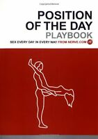 Position of the Day Playbook: Sex Every Day in Every Way New Paperback Book Nerv