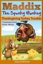 Maddix the Spunky Monkey: Thanksgiving Kids Book: Maddix the Spunky Monkey's...