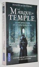 La marque du temple Le Chevalier noir et la Dame blanche 2 - Hugues de Queyssac