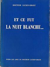 EO DR. LUCIEN-GRAUX + DÉPLIANT PUBLICITAIRE + DÉDICACE ET CE FUT LA NUIT BLANCHE