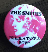 THE SMITHS Sheila Take A Bow BUTTON BADGE - ENGLISH ROCK BAND MORRISSEY 25mm