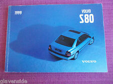 VOLVO S80 SALOON (1999 MODEL YEAR) USER MANUAL - OWNERS HANDBOOK.  (DD 16)