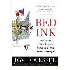 Red Ink: Inside the High-Stakes Politics of the Federal Budget, Wessel, David, G