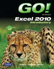 GO! with Microsoft Excel 2010 Introductory by Shelley Gaskin, Alicia Vargas, Suz
