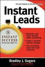 Instant Leads: Create a Steady Stream of Customers and Keep Your Business Growi…