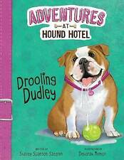 Drooling Dudley (Adventures at Hound Hotel: Adventures at Hound Hotel),Sateren,