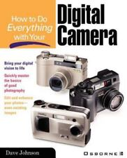 How to Do Everything: How to Do Everything with Your Digital Camera by...