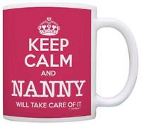 Mother's Day Gift Keep Calm Nanny Will Take Care of It Funny Coffee Mug Tea Cup