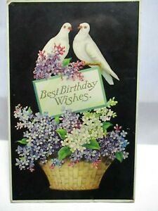 1910 POSTCARD BEST BIRTHDAY WISHES PAIR OF DOVES ON BASKET OF VIOLETS