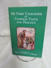 My First Catechism Catholic Faith & Practice Rev. Thomas J. O'Brien PB Booklet