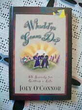 Whadd'ya Gonna Do? 25 Secrets for Getting a Life (Joey O'Connor, 1995 HC)