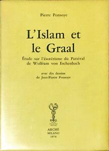 L'ISLAM ET LE GRAAL - PIERRE PONSOYE - ARCHE' 1976