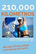 NEW 210,000 km (Spanish Edition) by Monica Fernandez - toti