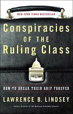 Conspiracies of the Ruling Class: How to Break Their Grip Forever by Lawrence B.