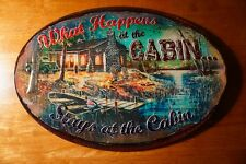 What Happens At The Cabin Stays Rustic Lake Boating Lodge Home Decor Sign New