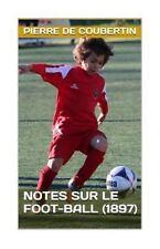 Notes Sur le Foot-Ball by Pierre de Coubertin (2016, Paperback)