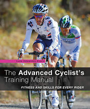 The Advanced Cyclist's Training Manual: Fitness and Skills for Every Rider, Andr