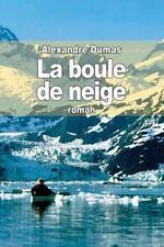 Boule de Neige: By Dumas, Alexandre