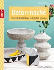 Betonmaché von Susanne Weidmann (TOPP 4130 kreativ kompakt)