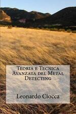 Teoria e Tecnica Avanzata Del Metal Detecting: By Ciocca, Leonardo