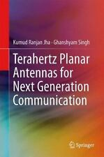 Terahertz Planar Antennas for Next Generation Communication by Kumud Ranjan...