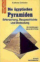 Die ägyptischen Pyramiden. Erforschung, Baugeschichte un... | Buch | Zustand gut