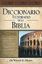 Diccionario Ilustrado de La Biblia = Illustrated Bible Dictionary (Hardback or C