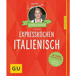 Expresskochen Italienisch (Cornelia Poletto) Kochbuch G+U Rezepte Rezeptideen