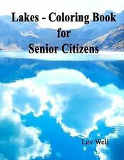 Lakes - Coloring Book for Senior Citizens by Lev Well (2015, Paperback)