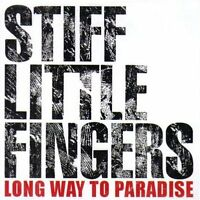 Stiff Little Fingers - Long Way to Paradise (2008)  CD  NEW/SEALED  SPEEDYPOST