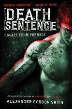 Death Sentence (Escape from Furnace) Smith, Alexander Gordon VeryGood
