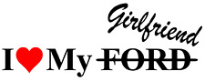 I Love My Ford Girlfriend Decal Sticker, JDM 4x4 Truck, Vinyl Window Car Bumper
