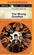 Collector: The Wrong Goodbye 2 by Chris F. Holm (2015, MP3 CD, Unabridged)