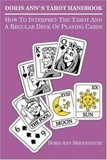 Doris Ann's Tarot Handbook : How to Interpret the Tarot and a Regular Deck of...