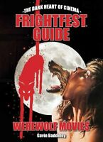 The Frightfest Guide To Werewolf Movies by Axelle Carolyn 9781913051020