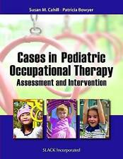 NEW Cases in Pediatric Occupational Therapy: Assessment and Intervention