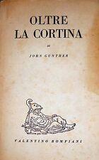 JOHN GUNTHER OLTRE LA CORTINA VALENTINO BOMPIANI 1950