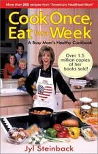 Cook Once, Eat for a Week by Jyl Steinback (2002, Spiral)