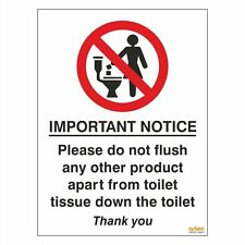 Please do not flush any other product apart from toilet tissue 75mm X 100mm