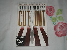 THE CUT OUT by FRANCINE MATHEWS   *SIGNED*    -ARC-  -JA-