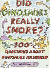 Did Dinosaurs Really Snore?: 100 and a Half Dinosaur Questions Answered by...