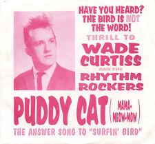 "WADE CURTISS & RHYTHM ROCKERS Puddy Cat / Real 7"" wrestling link wray rockabilly"