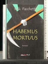 HABEMUS MORTUUS. Erik Facchetti. BookRoad.